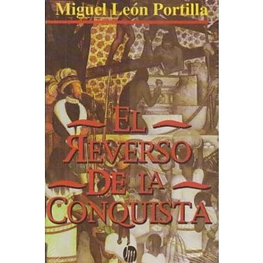 El reverso de la conquista (Culturas Basicas Del Mundo) (Spanish Edition), Used Book (9789682700446)