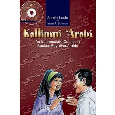 Kallimni 'Arabi: An Intermediate Course in Spoken Egyptian Arabic 2, New Book (9789774249778)
