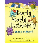 """Dearly, Nearly, Insincerely: What is an Adverb?"""