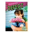 """""""Dealing With Defeat"""""""