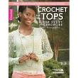 "Leisure Arts LA-6532 ""Crochet Tops For Every Wardrobe"""