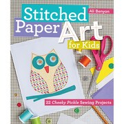 "C&T Publishing FSS-59271 ""Stitched Paper Art for Kids"""