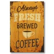Gizaun Art Wile E. Wood Always Fresh Brewed Coffee Wall Art
