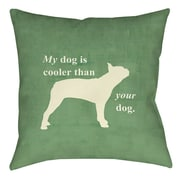 Manual Woodworkers & Weavers My Dog Is Cooler Than Your Dog Printed Throw Pillow