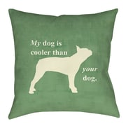 Manual Woodworkers & Weavers My Dog Is Cooler Than Your Dog Indoor/Outdoor Throw Pillow