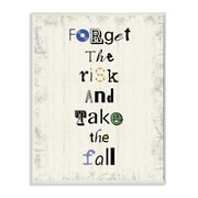 Stupell Industries Forget the Risk and Take the Fall Textual Art Wall Plaque