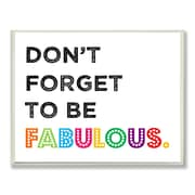 Stupell Industries The Kids Room Don't Forget to be Fabulous Typography Textual Art Plaque