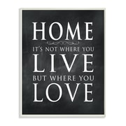 Stupell Industries ''Home is Not Where You Live But Where You Love'' Chalkboard Look Textual Art
