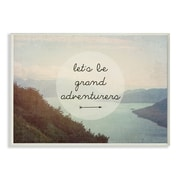 Stupell Industries Let's Be Grand Adventurers Landscape Inspirational Graphic Art Wall Plaque