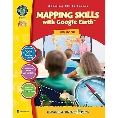 Mapping Skills with Google Earth Big Book, Grades PK-8, ISBN 978-1-55319-552-8