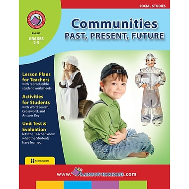 Communities: Past, Present, Future, Grades 2-3, ISBN 978-1-55319-128-5