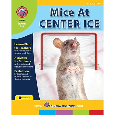 Mice At Center Ice - Novel Study, Grades 5-6, ISBN 978-1-55319-102-5