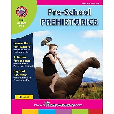 Pre-School Prehistorics, Grades PK-1, ISBN 978-1-55319-252-7