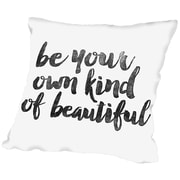 Americanflat Be Your Own Kind of Beautiful Throw Pillow; 16'' H x 16'' W x 3'' D
