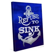Click Wall Art Refuse To Sink Textual Art on Wrapped Canvas; 30'' H x 24'' W x 1.5'' D