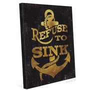 Click Wall Art Refuse To Sink Textual Art on Wrapped Canvas in Gold; 10'' H x 8'' W x 0.75'' D
