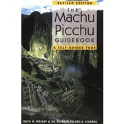 The Machu Picchu Guidebook: A Self-Guided Tour (9781555663278)