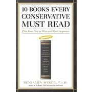 10 Books Every Conservative Must Read: Plus Four Not to Miss and One Impostor (9781596986046)