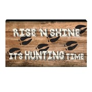 Prinz Gone Hunting 'Rise 'N Shine It's Hunting Time' Textual Art Plaque