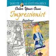 Color Your Own Impressionist Paintings Adult coloring book, Paperback