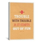 iCanvas American Flat Fun Trouble Textual Art on Canvas; 18'' H x 12'' W x 0.75'' D