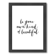 Americanflat Motivated Be Your Own Kind of Beautiful Framed Textual Art; Black