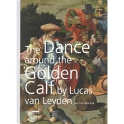 """The Dance around the Golden Calf"" by Lucas van Leyden (9789086890408)"