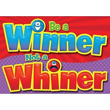 Trend Enterprises® ARGUS® Poster, Be A Winner, Not A whiner