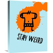 Naxart 'Stay Weird Poster' Painting Print on Wrapped Canvas; 24'' H x 18'' W x 1.5'' D