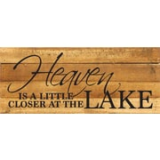 Artistic Reflections Heaven is a Little Closer at The Lake Textual Art Plaque