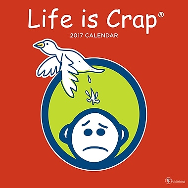 TF Publishing – Calendrier mural 2017, Life is Crap, 12 x 12 po