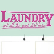 SweetumsWallDecals Laundry Get All The Good Dirt Here Wall Decal; Hot Pink