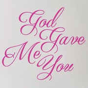 SweetumsWallDecals God Gave Me You Wall Decal; Hot Pink