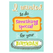 Hallmark Birthday Greeting Card, I Wanted to do Something Special for Your Birthday  (0395QUH3440)