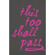 SweetumsWallDecals This Too Shall Pass Wall Decal; Hot Pink