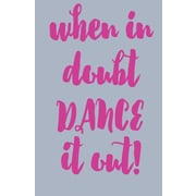 SweetumsWallDecals When in Doubt Dance It Out Wall Decal; Hot Pink