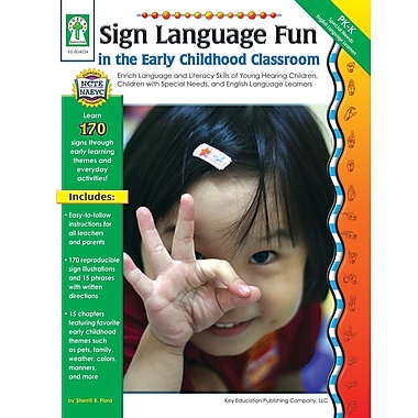 Livre numérique : Key Education� -- Sign Language Fun in the Early Childhood Classroom 804034-EB, prématernelle et maternelle