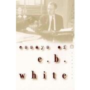 Essays of E. B. White, Paperback (9780060932237)