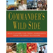 Commander's Wild Side: Bold Flavors for Fresh Ingredients from the Great Outdoors, Hardcover (9780061119897)