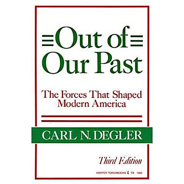 out of our past carl degler The question and answer section for out of our past is a great resource to ask questions, find answers, and discuss the novel out of our past study guide contains a biography of carl degler, literature essays, quiz questions, major themes, characters, and a full summary and analysis.