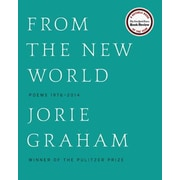 From the New World: Poems 1976-2014, Hardcover (9780062315403)