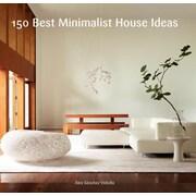 150 Best Minimalist House Ideas, Hardcover (9780062315472)