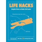 Life Hacks: Helpful Hints to Make Life Easier, Paperback (9780062405326)