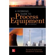 A Working Guide to Process Equipment, 0004, Hardcover (9780071828062)