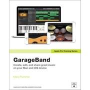 Apple Pro Training Series: GarageBand, Paperback (9780133900927)