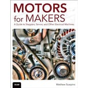 Motors for Makers: A Guide to Steppers, Servos, and Other Electrical Machines, Paperback (9780134032832)