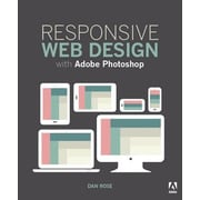 Responsive Web Design with Adobe Photoshop, Paperback (9780134035635)