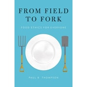 From Field to Fork: Food Ethics for Everyone, Paperback (9780199391691)