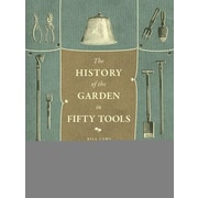 A History of the Garden in Fifty Tools, Hardcover (9780226139760)
