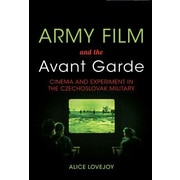 Army Film and the Avant Garde: Cinema and Experiment in the Czechoslovak Military, Paperback (9780253014887)